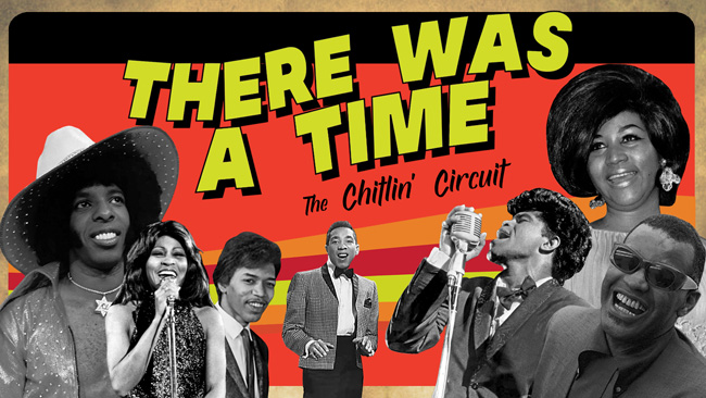 There Was a Time: The Chitlin Circuit